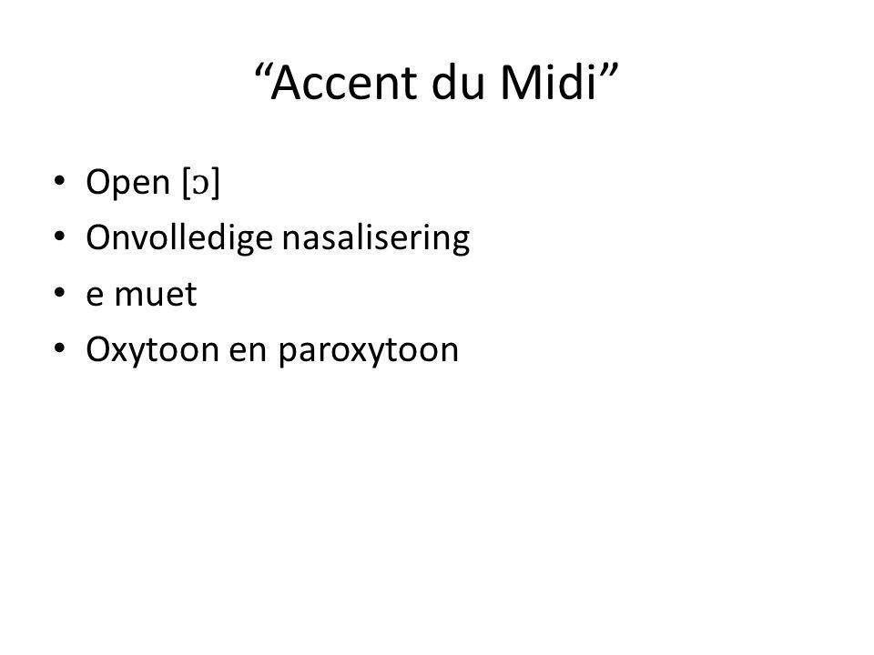 Accent du Midi Open [ᴐ] Onvolledige nasalisering e muet